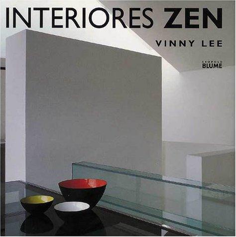 Interiores Zen: Equilibrio Armonia Simplicidad = Zen Interiors