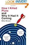 How I Killed Pluto and Why It Had It...