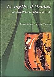 Le mythe d'Orphée dans les Métamorphoses d'Ovide