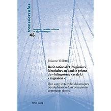 Récit national et imaginaires identitaires au double prisme du « bilinguisme » et de la « migration »: Une autre lecture des dynamiques de cohabitation ... petites communes suisses (Transversales)