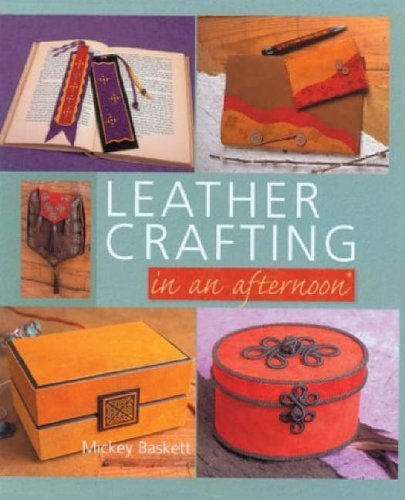 Leather Crafting in an Afternoon by Mickey Baskett (2004-11-18) par Mickey Baskett