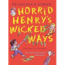 Horrid Henry's Wicked Ways: Ten Favourite Stories - and more! (Horrid Henry Compilation)