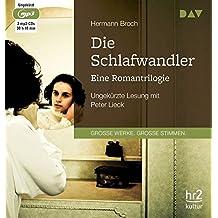 Die Schlafwandler. Eine Romantrilogie: Ungekürzte Lesung mit Peter Lieck (3 mp3-CDs)