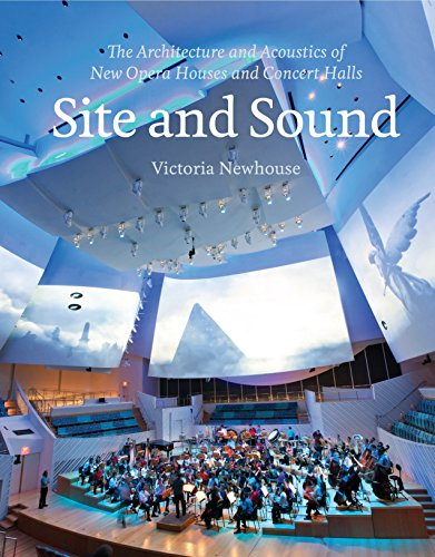 Site and Sound: The Architecture and Acoustics of New Opera Houses and Concert Halls por Victoria Newhouse