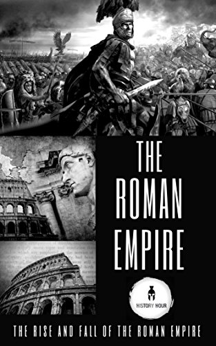 Descargar gratis The Roman Empire: The Rise and Fall of the Roman Empire Epub
