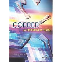 Correr, la experiencia total (Deportes nº 90) (Spanish Edition)