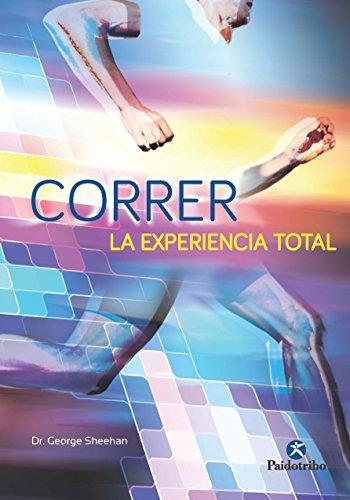 Correr, la experiencia total (Deportes nº 90) por George Sheehan