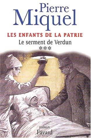 Les Enfants de la patrie, tome 3 : Le Serment de Verdun