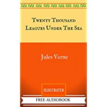 Twenty Thousand Leagues Under The Sea: By Jules Verne - Illustrated