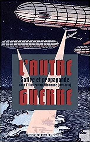 L Illustration 1915 - L'Autre Guerre. Satire et propagande dans l'illustration