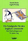 Fundgrube - Sekundarstufe I und II: Die Fundgrube für den Englisch-Unterricht - Bisherige Ausgabe: Das Nachschlagewerk für jeden Tag
