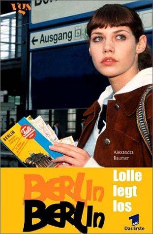 Berlin, Berlin. Lolle legt los. Roman zur Fernsehserie