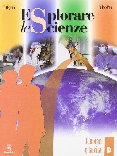 Esplorare le scienze. Scienze per temi. Vol. D. Per la Scuola media