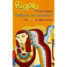 RIGOLO T46 DEBOUT LES MOMIES