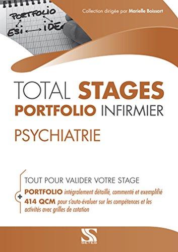 TOTAL STAGES infirmier Portfolio infirmier - PSYCHIATRIE (Tout pour valider son stage : portfolio exemplifié, 414 QCM détaillées par compétences et activités)