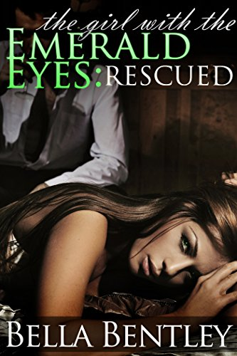 The Girl with the Emerald Eyes: Rescued (A Magical Romance Read): Rescued (English Edition)