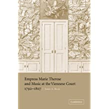 Empress Marie Therese and Music at the Viennese Court, 1792–1807