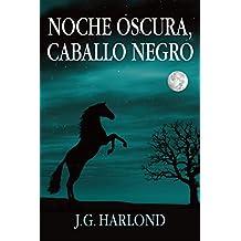 Noche Oscura, Caballo Negro (Spanish Edition)