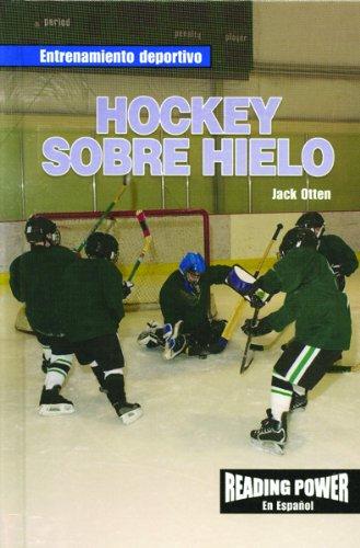 Hockey Sobre Hielo/Ice Hockey (Entrenamiento Deportivo) por Jack Otten