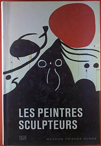 Les Penitres Sculpteurs. Museum Frieda Burda.