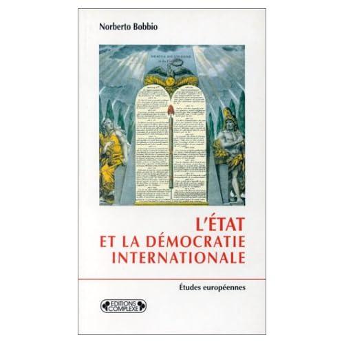 L'Etat et la démocratie internationale. De l'histoire des idées à la science politique