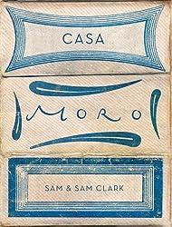 Casa Moro by Sam Clark (2012-04-01)