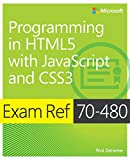 Exam Ref 70–480 – Programming in HTML5 with JavaScript and CSS3