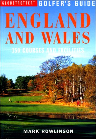 England and Wales (Globetrotter Golfer's Guides S.) por Mark Rowlinson