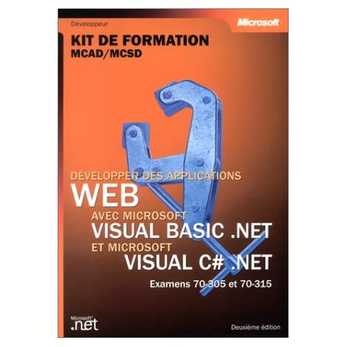 Developper des applications web avec visual - basic .net et c# .net - livre de reference - francais