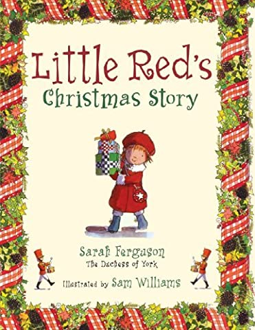 Little Red's Christmas Story by Sarah Ferguson The Duchess of