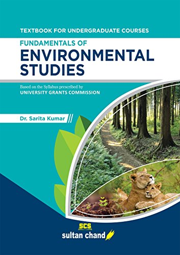 Fundamentals of Environmental Studies for Undergraduate Courses: A Textbook Based on Syllabus Prescribed by University Grants Commission (UGC)