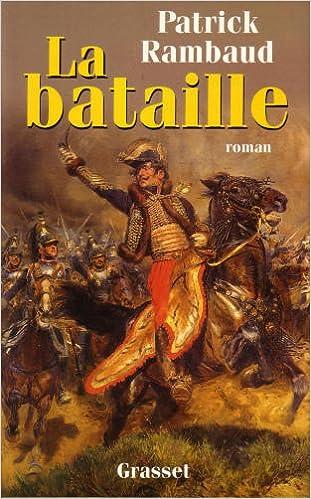 En ligne téléchargement La Bataille - Grand Prix du Roman de l'Académie Française 1997 pdf epub