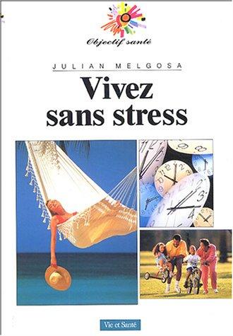 Vivez sans stress par Julian Melgosa