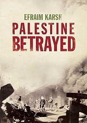 Palestine Betrayed by Efraim Karsh (2011-04-26)