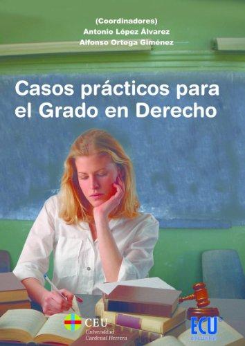 Casos practicos pra el Grado en Derecho por Antonio  López Alvarez