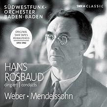 Hans Rosbaud dirigiert Weber und Mendelssohn