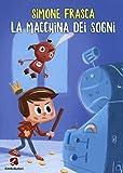 Scarica Libro La macchina dei sogni (PDF,EPUB,MOBI) Online Italiano Gratis