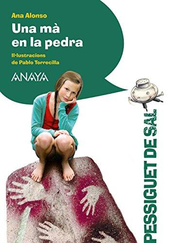 Una mà en la pedra (Literatura Infantil (6-11 Años) - Pizca De...