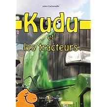 Kudu et les tracteurs (Collection Kudu t. 2) (French Edition)