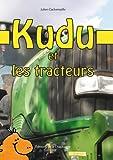 Kudu et les tracteurs (Collection Kudu t. 2)