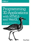 Programming 3D Applications with HTML5 and WebGL: 3D Animation and Visualization for Web Pages