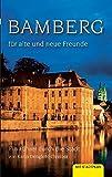 Bamberg für alte und neue Freunde - Karin Dengler-Schreiber