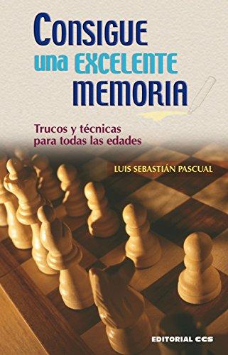 Consigue una excelente memoria (Técnicas y habilidades nº 4) por Luis Sebastián Pascual