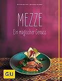 Mezze: Ein magischer Genuss (GU Themenkochbuch) - Bettina Matthaei
