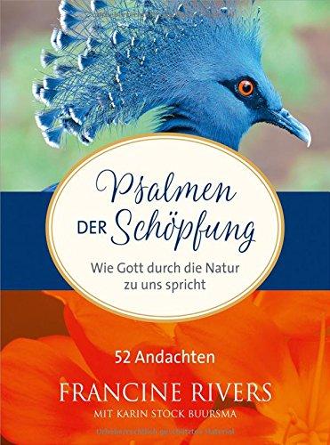Psalmen der Schöpfung: Wie Gott durch die Natur zu uns spricht. 52 Andachten