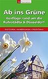 Ab ins Grüne - Rund um die Ruhrstädte und Düsseldorf: Radtouren, Wanderungen, Freizeitspass - Michael Moll