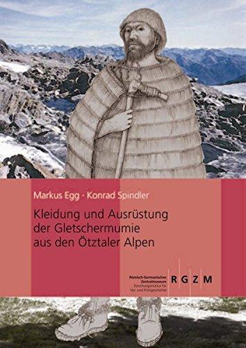 Kleidung und Ausrüstung der Gletschermumie aus den Ötztaler Alpen (Römisch Germanisches Zentralmuseum / Monographien des Römisch-Germanischen Zentralmuseums, Band 77)