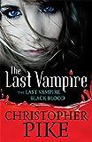 Volume 1: Last Vampire & Black Blood: Books 1 & 2