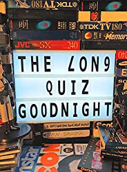 The Long Quiz Goodnight: A Very Good Quiz Book About Films