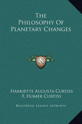 The Philosophy of Planetary Changes